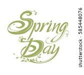 spring day. vector lettering... | Shutterstock .eps vector #585448076