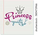 princess party lettering design | Shutterstock .eps vector #585473966