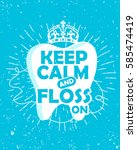 dental care motivational quote... | Shutterstock .eps vector #585474419