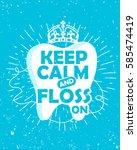 dental care motivational quote... | Shutterstock .eps vector #585474419