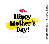 happy mother day. lettering.... | Shutterstock .eps vector #585495350