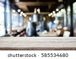 empty wooden table space... | Shutterstock . vector #585534680