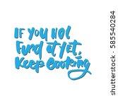 keep looking. hand lettering... | Shutterstock .eps vector #585540284