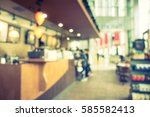 abstract blur coffee shop cafe... | Shutterstock . vector #585582413