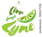 live  laugh  lyme. stop lyme... | Shutterstock .eps vector #585617258