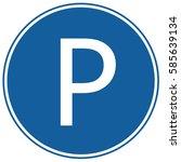 parking sign blue. vector. | Shutterstock .eps vector #585639134