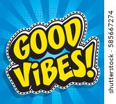 pop art fashion chic good vibes ... | Shutterstock .eps vector #585667274