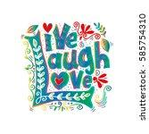 live laugh love hand lettered... | Shutterstock .eps vector #585754310