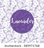 Stock vector lavender flowers illustration with lavender word and seamless pattern background 585971768