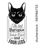 Stock vector the best therapist has fur and four legs quote typographical background vector hand drawn 585986753