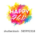 white text happy holi on... | Shutterstock .eps vector #585992318