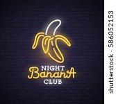 banana neon sign  bright... | Shutterstock .eps vector #586052153