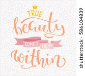 True Beauty Comes From Within....