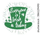 st. patrick's day quote... | Shutterstock .eps vector #586129490