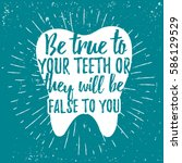 dental care motivational quote... | Shutterstock .eps vector #586129529