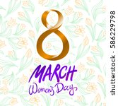 march 8 greeting card....   Shutterstock . vector #586229798