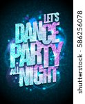 let s dance party all night... | Shutterstock . vector #586256078