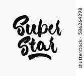 super star. ink hand lettering. ... | Shutterstock .eps vector #586264298