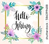 hello spring | Shutterstock .eps vector #586399688