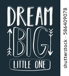 dream big little one typography ... | Shutterstock .eps vector #586409078