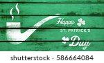 digital composite of patricks... | Shutterstock . vector #586664084