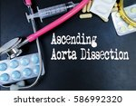 ascending aorta dissection word ... | Shutterstock . vector #586992320