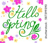 lettering text hello spring and ... | Shutterstock .eps vector #587399390