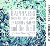 motivation quote  happiness... | Shutterstock .eps vector #587413319