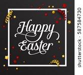 happy easter lettering in frame ... | Shutterstock .eps vector #587584730