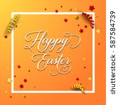 happy easter curly inscription... | Shutterstock .eps vector #587584739