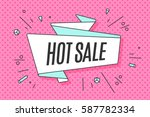 ribbon banner with text hot... | Shutterstock .eps vector #587782334