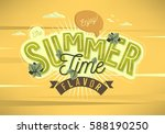 enjoy the summer time flavor... | Shutterstock .eps vector #588190250