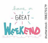 have a great weekend cute... | Shutterstock .eps vector #588270179