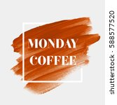 coffee text 'monday coffee'.... | Shutterstock .eps vector #588577520