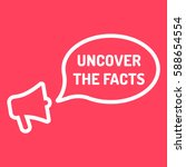 uncover the facts. megaphone... | Shutterstock .eps vector #588654554
