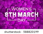 happy women's day 8th march... | Shutterstock .eps vector #588820199