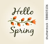hello spring with handwritten... | Shutterstock .eps vector #588835106