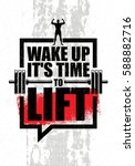 wake up it is time to lift. gym ... | Shutterstock .eps vector #588882716