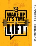 wake up it is time to lift. gym ...   Shutterstock .eps vector #588882743