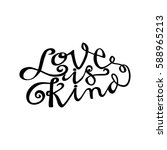 love is kind. hand lettered... | Shutterstock .eps vector #588965213
