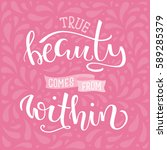 true beauty comes from within.... | Shutterstock .eps vector #589285379