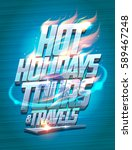 hot holidays tours and travels... | Shutterstock .eps vector #589467248