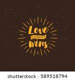 love always wins. romantic... | Shutterstock .eps vector #589518794