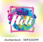 happy holi  festival of colors. ... | Shutterstock .eps vector #589520399