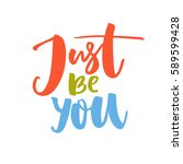 just be you. motivational... | Shutterstock .eps vector #589599428