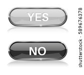 yes and no buttons. shiny oval...