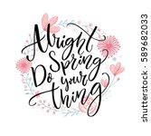 alright spring  do your thing.... | Shutterstock .eps vector #589682033