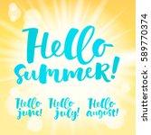 hello summer  june  july ... | Shutterstock .eps vector #589770374