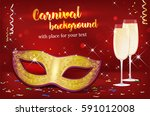 carnival mask and two glasses... | Shutterstock .eps vector #591012008