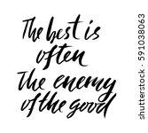 the best is often the enemy of... | Shutterstock .eps vector #591038063